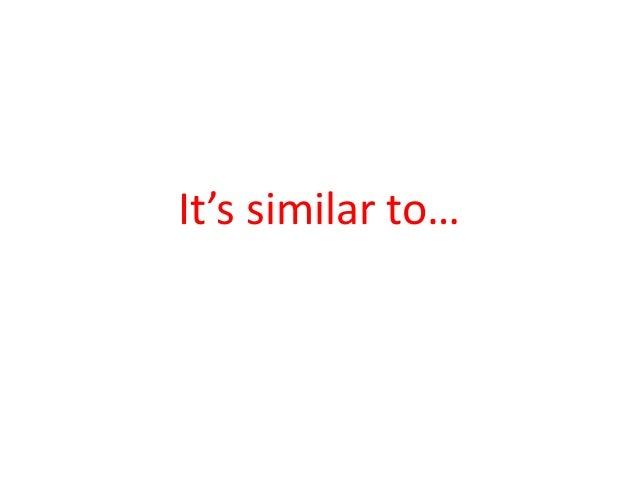 It's similar to…