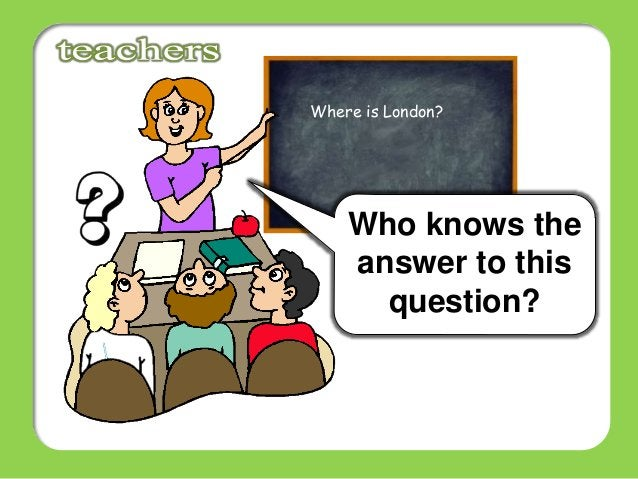 Who knows the answer to this question? Where is London?