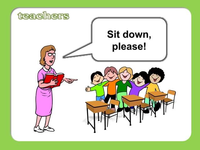 Sit down, please!
