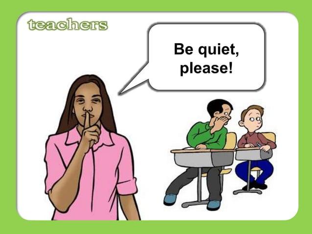 Be quiet, please!