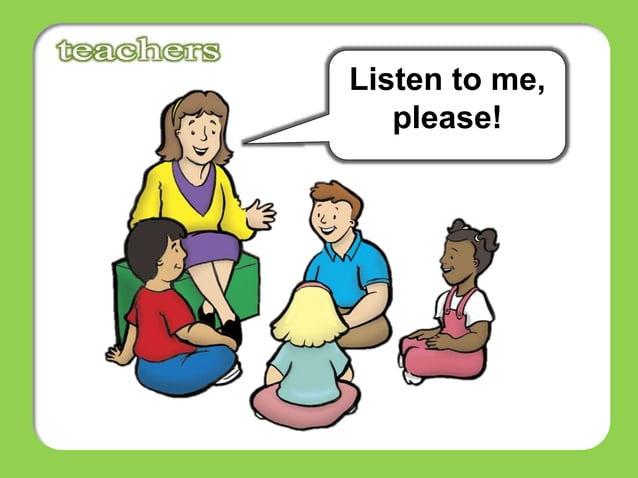 Listen to me, please!