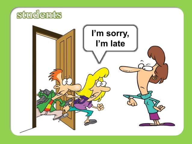 I'm sorry, I'm late