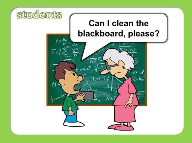 Can I clean the blackboard, please?