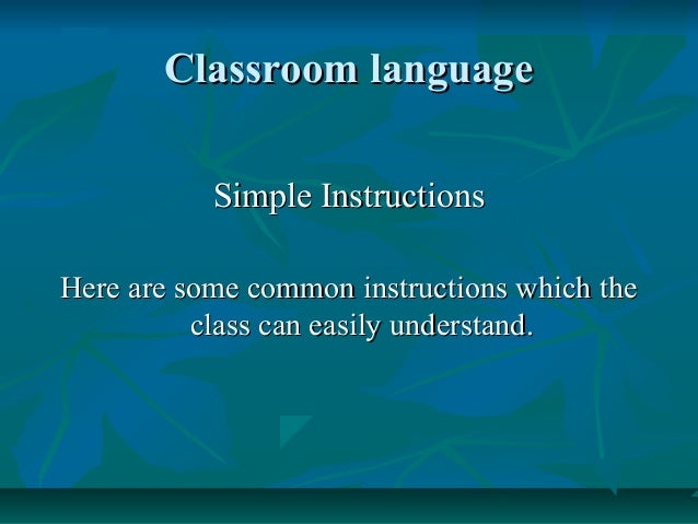 Classroom Language Simple Instructions