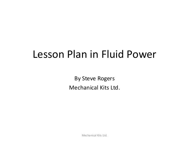 Lesson Plan in Fluid Power By Steve Rogers Mechanical Kits Ltd.  Mechanical Kits Ltd.