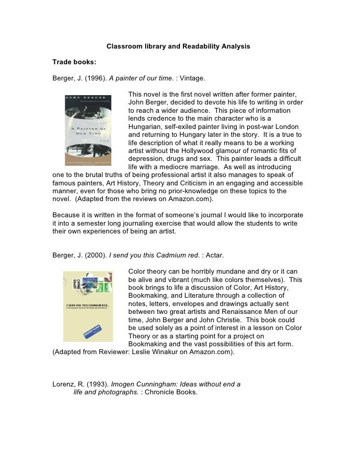 Classroom library and Readability Analysis  Trade books:  Berger, J. (1996). A painter of our time. : Vintage.            ...