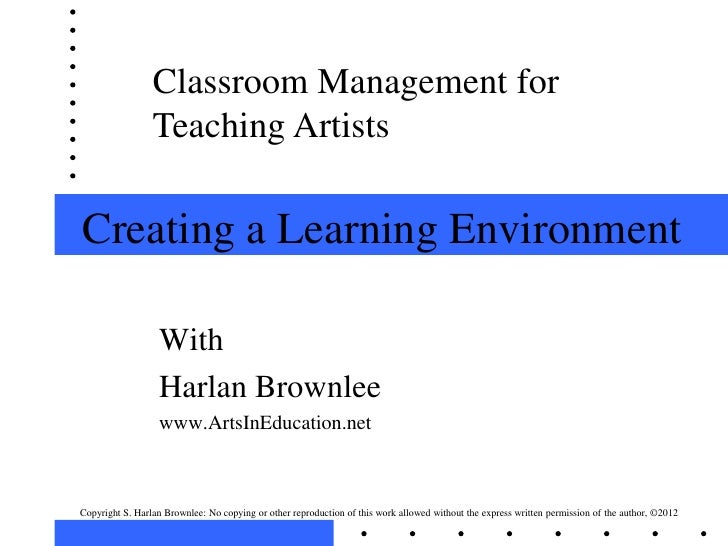 Classroom Management for                 Teaching ArtistsCreating a Learning Environment                  With            ...
