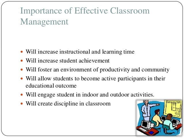 the importance of a well managed classroom 5 characteristics of a well-managed 21st century classroom in a well-disciplined classroom they are encouraged to understand the importance of choosing good.