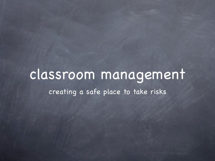 classroom management   creating a safe place to take risks