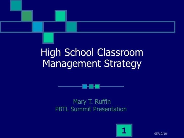 High School Classroom Management Strategy Mary T. Ruffin PBTL Summit Presentation