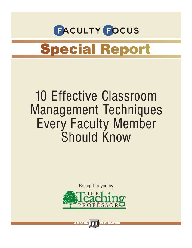 10 Effective ClassroomManagement Techniques Every Faculty Member      Should Know         Brought to you by       A MAGNA ...