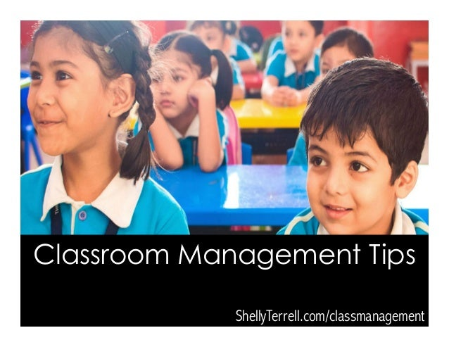 Classroom Management Tips ShellyTerrell.com/classmanagement