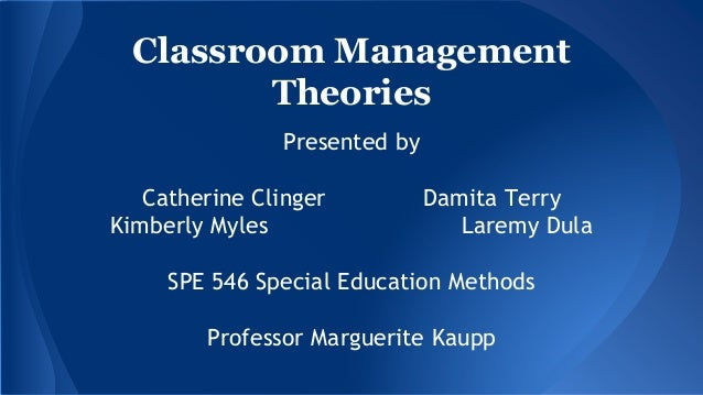 classroom managment theories Introduction linking theory to practice has been the primary concern of many teacher  pedagogical and classroom management theories and models in solving pupil.