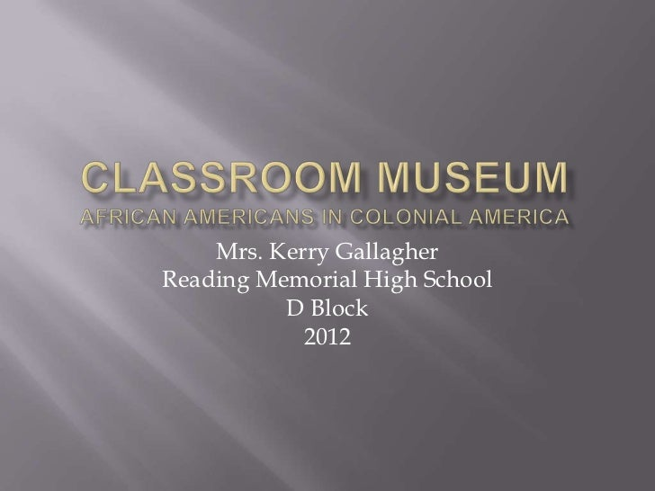 Mrs. Kerry GallagherReading Memorial High School          D Block            2012