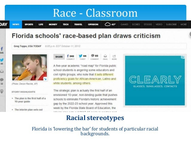 Racial stereotypes Florida is 'lowering the bar' for students of particular racial backgrounds. Race - Classroom