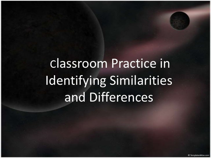 Classroom Practice in Identifying Similarities and Differences <br />