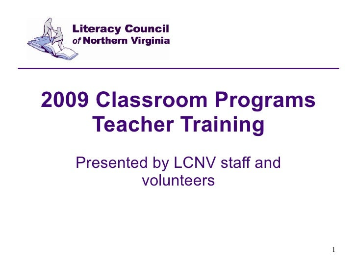 2009 Classroom Programs Teacher Training Presented by LCNV staff and volunteers