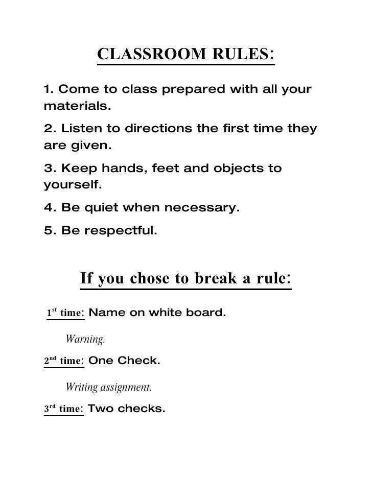 CLASSROOM RULES: 1. Come to class prepared with all your materials. 2. Listen to directions the first time they are given....