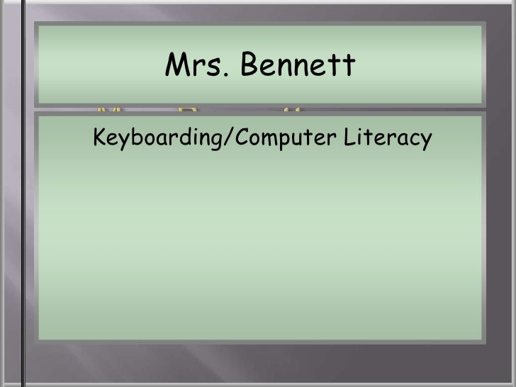 Mrs. BennettKeyboarding/Computer LiteracyClassroom Rules