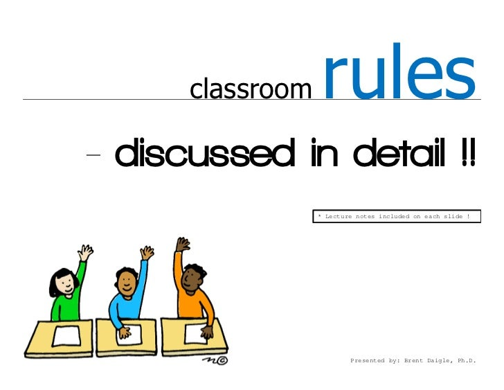 classroom   rules- discussed in detail !!                  * Lecture notes included on each slide !                       ...