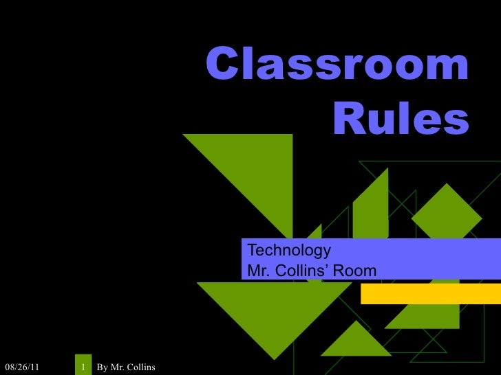 Classroom Rules Technology  Mr. Collins' Room