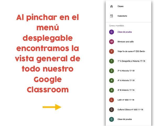 Al pinchar en el menú desplegable encontramos la vista general de todo nuestro Google Classroom
