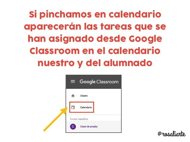 Si pinchamos en calendario aparecerán las tareas que se han asignado desde Google Classroom en el calendario nuestro y del...