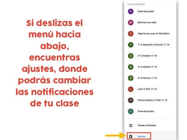 Si deslizas el menú hacia abajo, encuentras ajustes, donde podrás cambiar las notificaciones de tu clase
