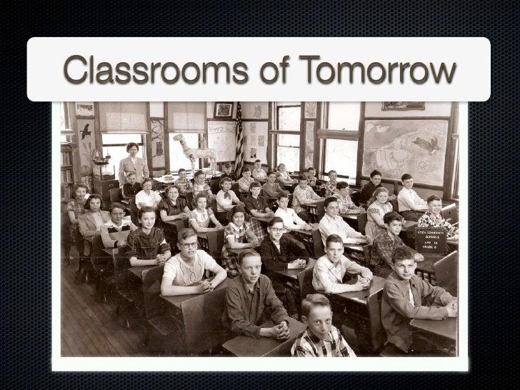 Classrooms of Tomorrow