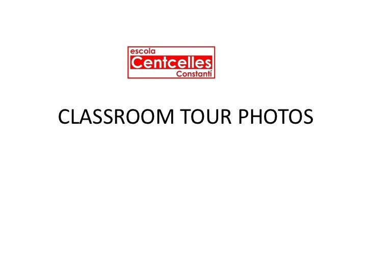CLASSROOM TOUR PHOTOS