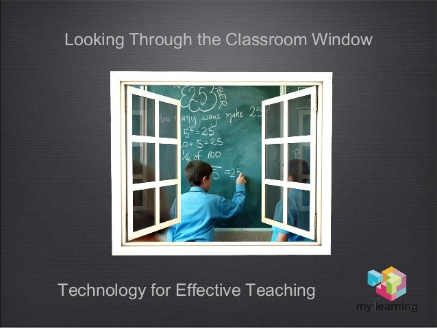 classroom window. Looking Through The Classroom Window Technology For Effective Teaching