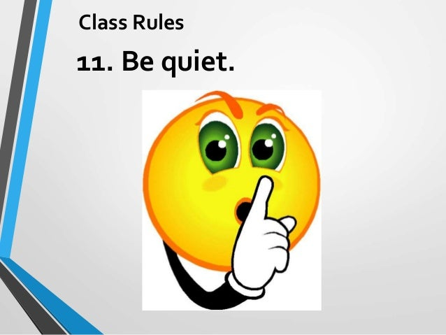 essay on being quiet in class How to behave in class be quiet typically, any time after class has started and even falling asleep in class being tired also makes it a lot.