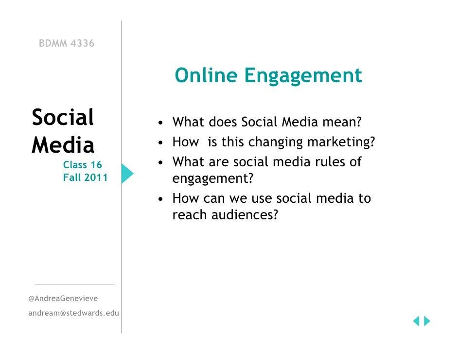 BDMM 4336                          Online EngagementSocial                  • What does Social Media mean?Media           ...