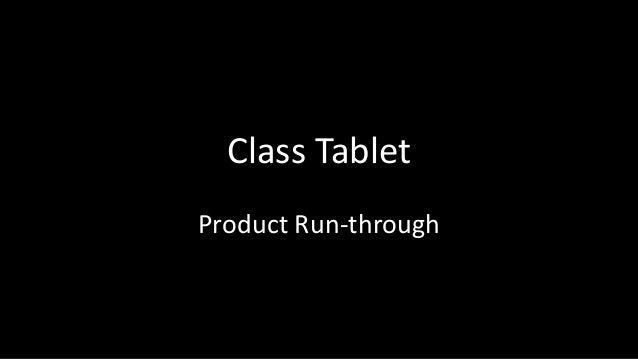 Class TabletProduct Run-through