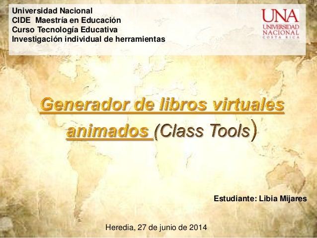 Universidad Nacional CIDE Maestría en Educación Curso Tecnología Educativa Investigación individual de herramientas: Hered...
