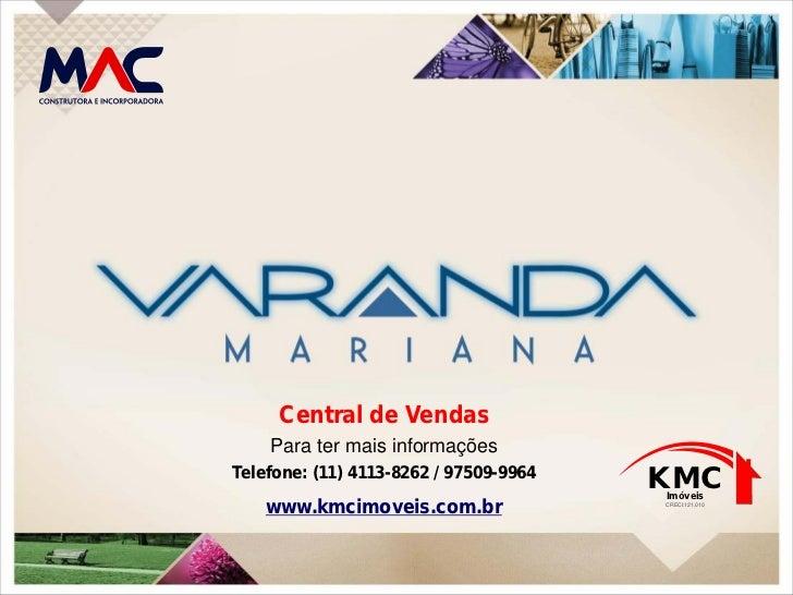 Central de Vendas    Para ter mais informaçõesTelefone: (11) 4113-8262 / 97509-9964                                       ...