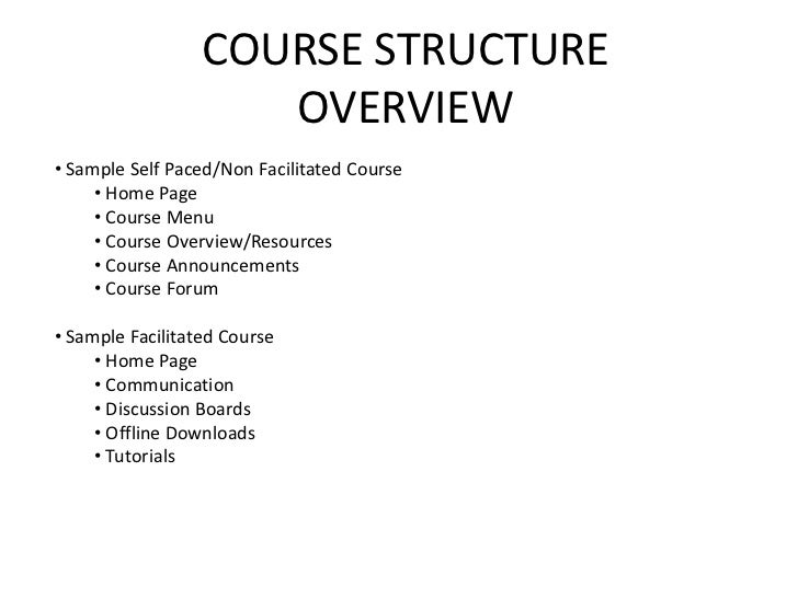 COURSE STRUCTURE                     OVERVIEW• Sample Self Paced/Non Facilitated Course     • Home Page     • Course Menu ...