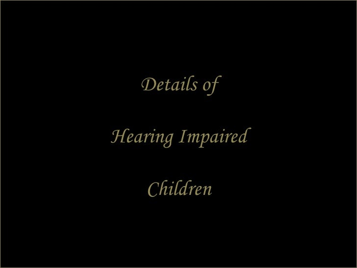 Details of Hearing Impaired Children