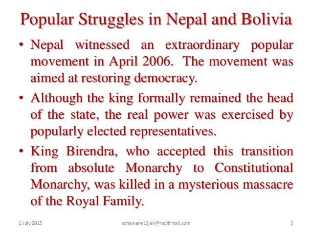 popular struggles in nepal bolivia A)the movement in nepal was to establish democracy, while the struggle in bolivia involved claims on an elected, democratic government b) the popular struggle in bolivia was about one specific.