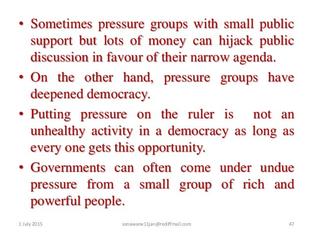 pressure groups being good for democracy essay Democracy is a tender topic for a writer: like motherhood and apple pie it is not to be criticized one will risk being roundly condemned if he, or she, points out the serious bottleneck that is presented when a community attempts, through the democratic process, to set plans for positive social action.