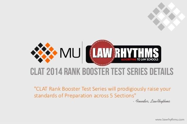 "www.lawrhythms.com CLAT 2014 RANK BOOSTER TEST SERIES DETAILS ""CLAT Rank Booster Test Series will prodigiously raise your ..."
