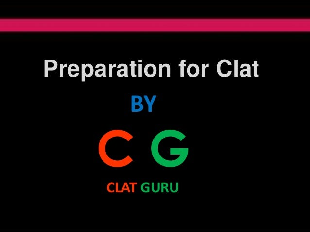 Preparation for Clat BY C G CLAT GURU