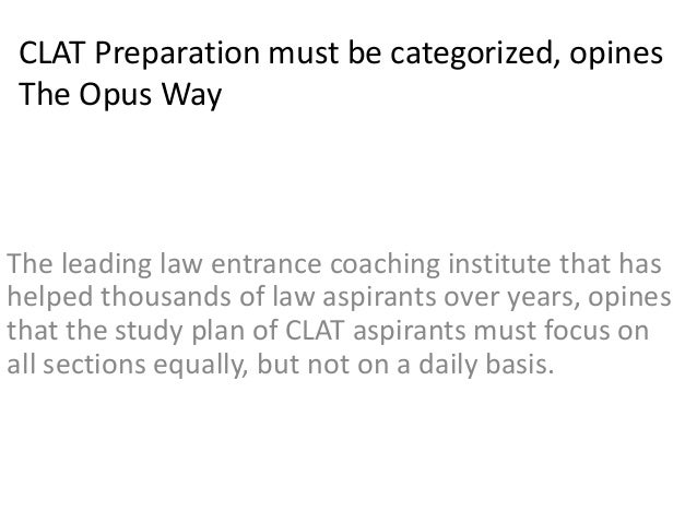 CLAT Preparation must be categorized, opines The Opus Way The leading law entrance coaching institute that has helped thou...
