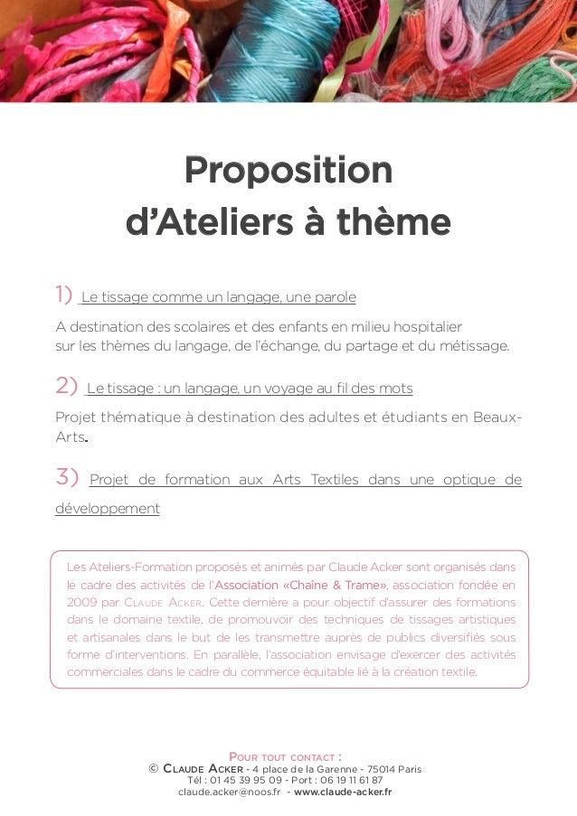 Proposition d'Ateliers à thème 1)  Le tissage comme un langage, une parole  A destination des scolaires et des enfants en ...