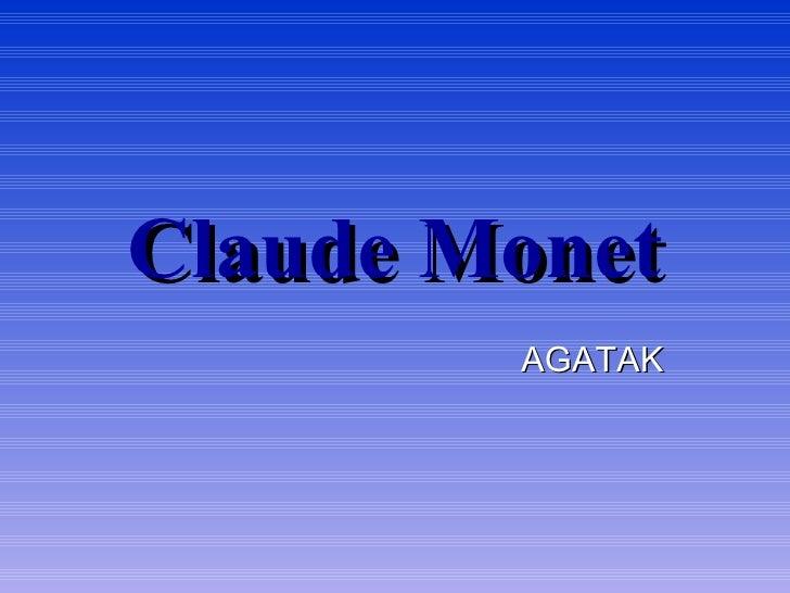 Claude Monet AGATAK