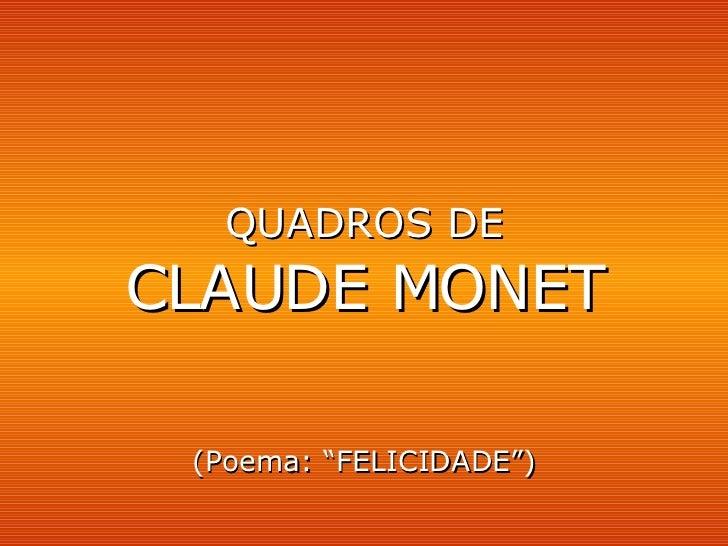 "QUADROS DE CLAUDE MONET (Poema: ""FELICIDADE"")"