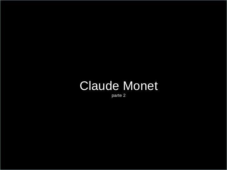 Claude Monet parte 2