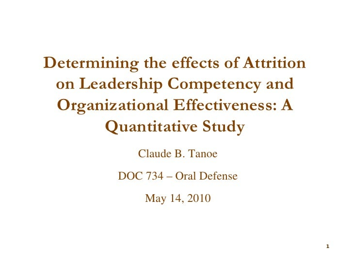 Determining the effects of Attrition on Leadership Competency and Organizational Effectiveness: A       Quantitative Study...