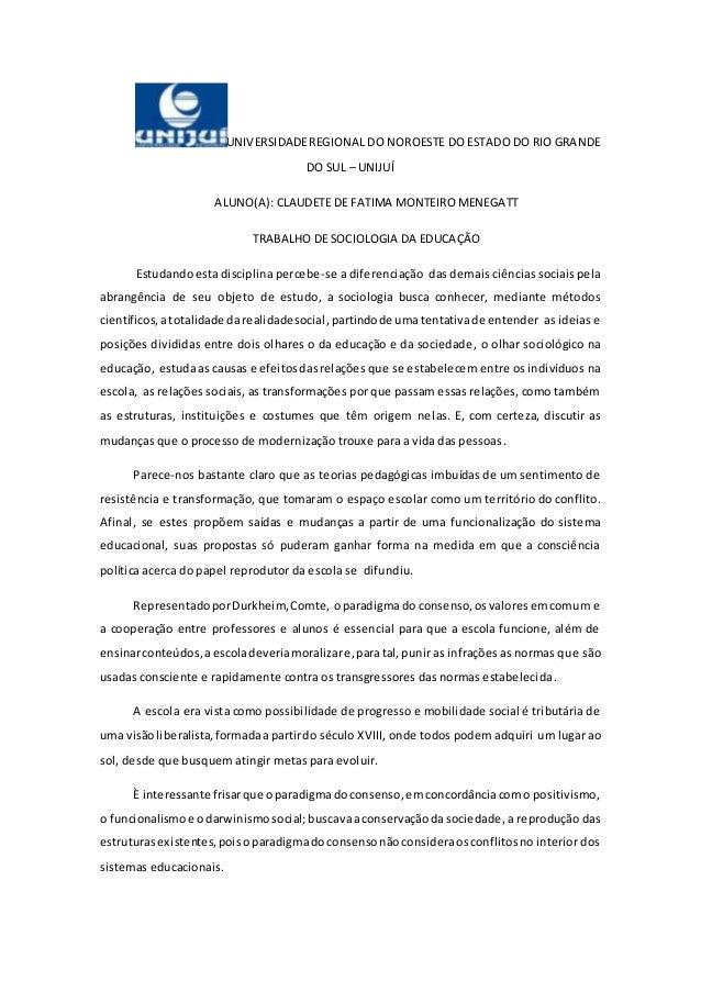 UNIVERSIDADEREGIONAL DO NOROESTE DO ESTADO DO RIO GRANDE DO SUL – UNIJUÍ ALUNO(A): CLAUDETE DE FATIMA MONTEIRO MENEGATT TR...
