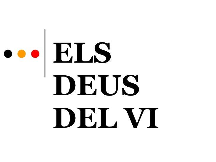ELS DEUS DEL VI